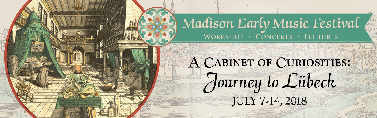 Madison Early Music Festival 2018, Workshop, Concerts, Lectures, A Cabinet of Curiousities: Journey to Lübeck, July 7-14, 2018